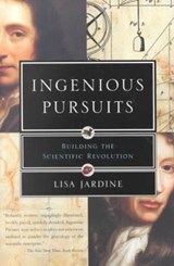 Ingenious Pursuits | Lisa Jardine |