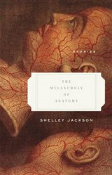 The Melancholy of Anatomy | Shelley Jackson |