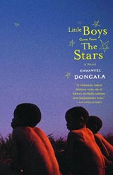 Little Boys Come from the Stars | Dongala, Emmanuel ; Rejouis, Joel ; Vinokurov, Val |