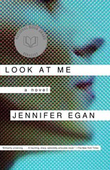 Look at Me | Jennifer Egan |