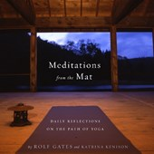 Meditations from the Mat | Gates, Rolf ; Kenison, Katrina |