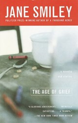 The Age of Grief | Jane Smiley |