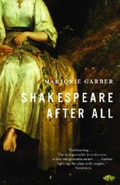 Shakespeare After All | Marjorie Garber |