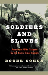 Soldiers And Slaves | Roger Cohen |