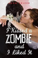 I Kissed a Zombie, and I Liked It | Adam Selzer |