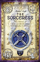 Immortal nicholas flamel (03): sorceress | Michael Scott |