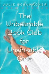 The Unbearable Book Club for Unsinkable Girls | Julie Schumacher |