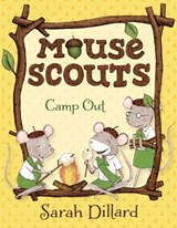 Mouse Scouts: Camp Out | Sarah Dillard |