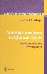 Multiple Analyses in Clinical Trials | Lemuel A. Moyé |