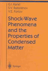 Shock-wave Phenomena and the Properties of Condensed Matter | Gennady I. Kanel |