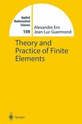 Theory and Practice of Finite Elements