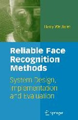 Reliable Face Recognition Methods | Harry Wechsler |