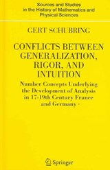 Conflicts Between Generalization, Rigor and Intuition | Gert Schubring |