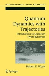 Quantum Dynamics with Trajectories | Robert E. Wyatt |
