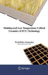 Multilayered Low Temperature Cofired Ceramics (LTCC) Technology | Yoshihiko Imanaka |