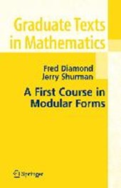 A First Course in Modular Forms | Fred Diamond |