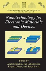 Nanotechnology for Electronic Materials and Devices | auteur onbekend |