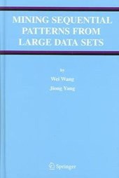 Mining Sequential Patterns from Large Data Sets | Wei Wang |