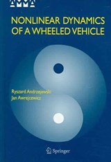 Nonlinear Dynamics of a Wheeled Vehicle | Ryszard Andrzejewski |