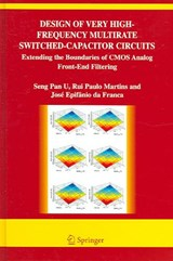 Design of Very High-Frequency Multirate Switched-Capacitor Circuits | U. Seng-Pan |