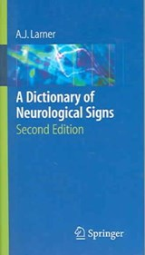 A Dictionary of Neurological Signs | Andrew Larner |
