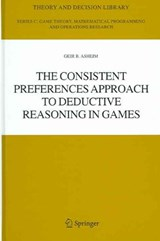 The Consistent Preferences Approach to Deductive Reasoning in Games | Geir B. Asheim |
