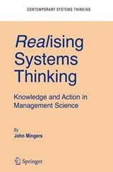 Realising Systems Thinking: Knowledge and Action in Management Science | John Mingers |