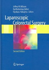 Laparoscopic Colorectal Surgery | Jeffrey W. Milsom |