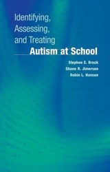 Identifying, Assessing, and Treating Autism at School | Stephen E. Brock |
