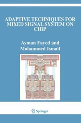 Adaptive Techniques for Mixed Signal System on Chip | Ayman Fayed |