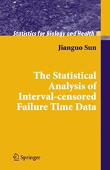 The Statistical Analysis of Interval-Censored Failure Time Data | Jianguo Sun |