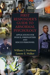 First Responder's Guide to Abnormal Psychology | Dorfman, William I. ; Walker, Lenore E. A. |