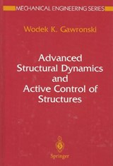 Advanced Structural Dynamics and Active Control of Structures | Wodek K. Gawronski |