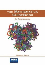 The Mathematica Guidebook for Programming. Mit DVD | Michael Trott |