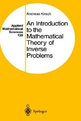 An Introduction to the Mathematical Theory of Inverse Problems | Andreas Kirsch |