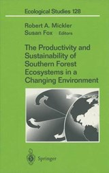 The Productivity and Sustainability of Southern Forest Ecosystems in a Changing Environment | Mickler |