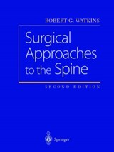 Surgical Approaches to the Spine | Robert G. Watkins |