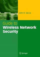 Guide to Wireless Network Security | John R. Vacca |