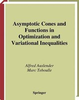 Asymptotic Cones and Functions in Optimization and Variational Inequalities | Alfred Auslender |