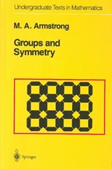 Groups and Symmetry | M A Armstrong |
