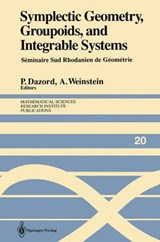 Symplectic Geometry, Groupoids, and Integrable Systems | auteur onbekend |