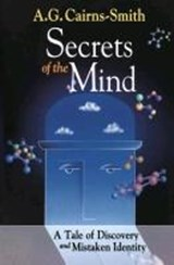 Secrets of the Mind | A. G. Cairns-Smith |