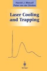 Laser Cooling and Trapping | Harold Metcalf |