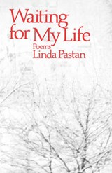 Waiting for My Life - Poems | Pastan |