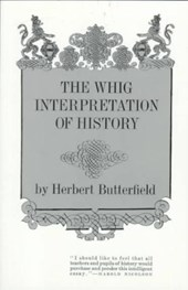 The Whig Interpretation of History | Herbert Butterfield |
