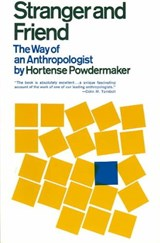 Stranger and Friend - The Way of an Anthropologist | H Powdermaker |