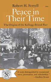 Peace in Their Time - The Origins of the Kellogg-Briand Pact