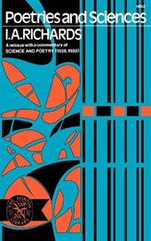 Poetries and Sciences, A Reissue of Science and Poetry (1926, 1935) with Commentary | I. A. Richards |