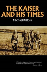 The Kaiser and His Times | M Balfour |