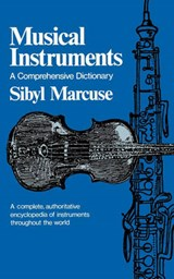Musical Instruments - A Comprehensive Dictionary | Sibyl Marcuse |